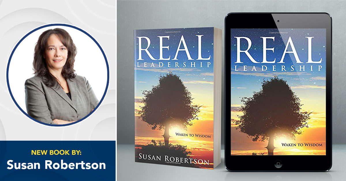REAL Leadership: Waken To Wisdom – a book by Susan Robertson